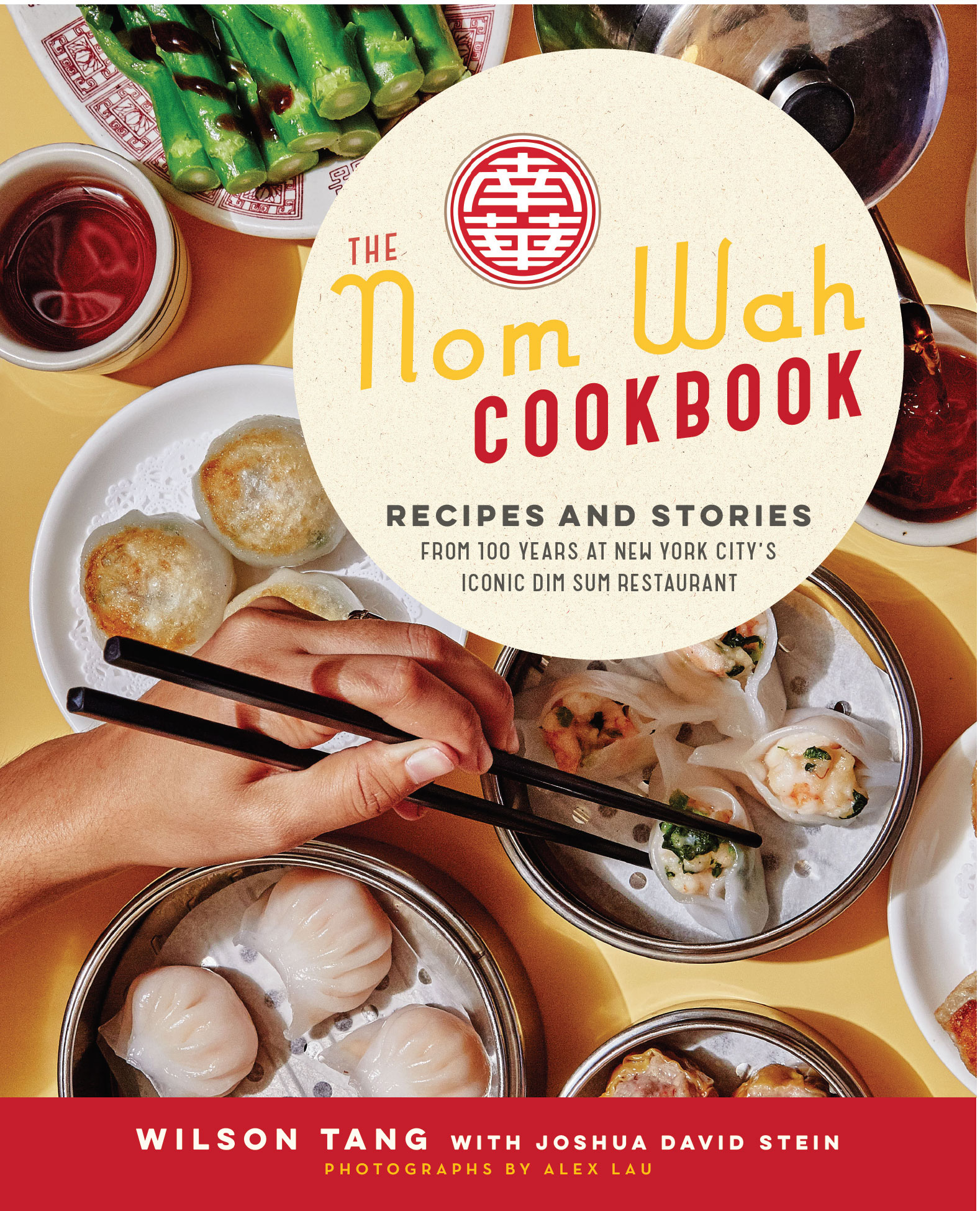 The Nom Wah Cookbook by Wilson Tang with Joshua David Stein